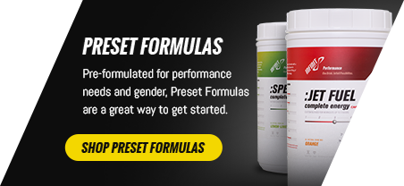 Preset Formulas - Pre-formulated for performance needs and gender, Preset Formulas are a great way to get started.